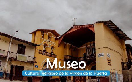 Museo cultural religioso Virgen de la Puerta de Otuzco